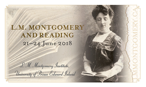 L.M. Montgomery and Reading, 21-24 June 2018, Biennial Conference